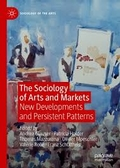 The Sociology of Arts and Markets: New Developments and Persistent Patterns
