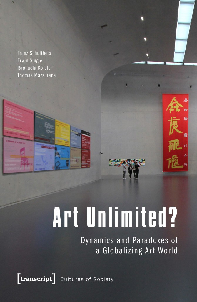 Art Unlimited? Dynamics and Paradoxes of a Globalizing Art World